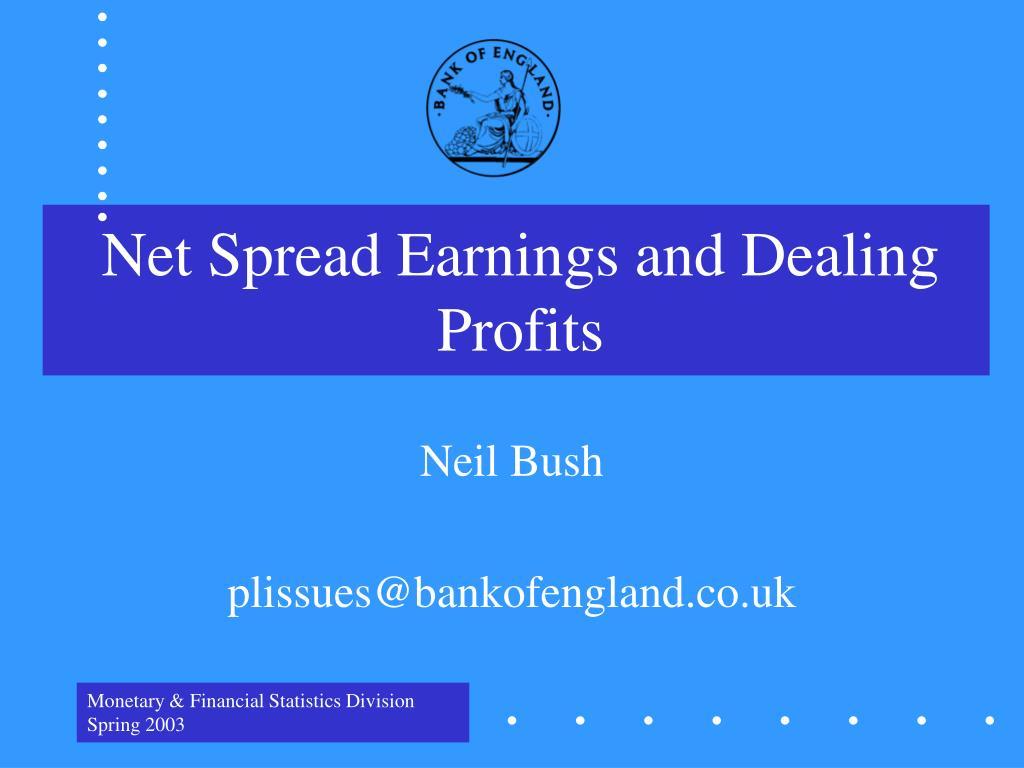 Net Spread Earnings and Dealing Profits