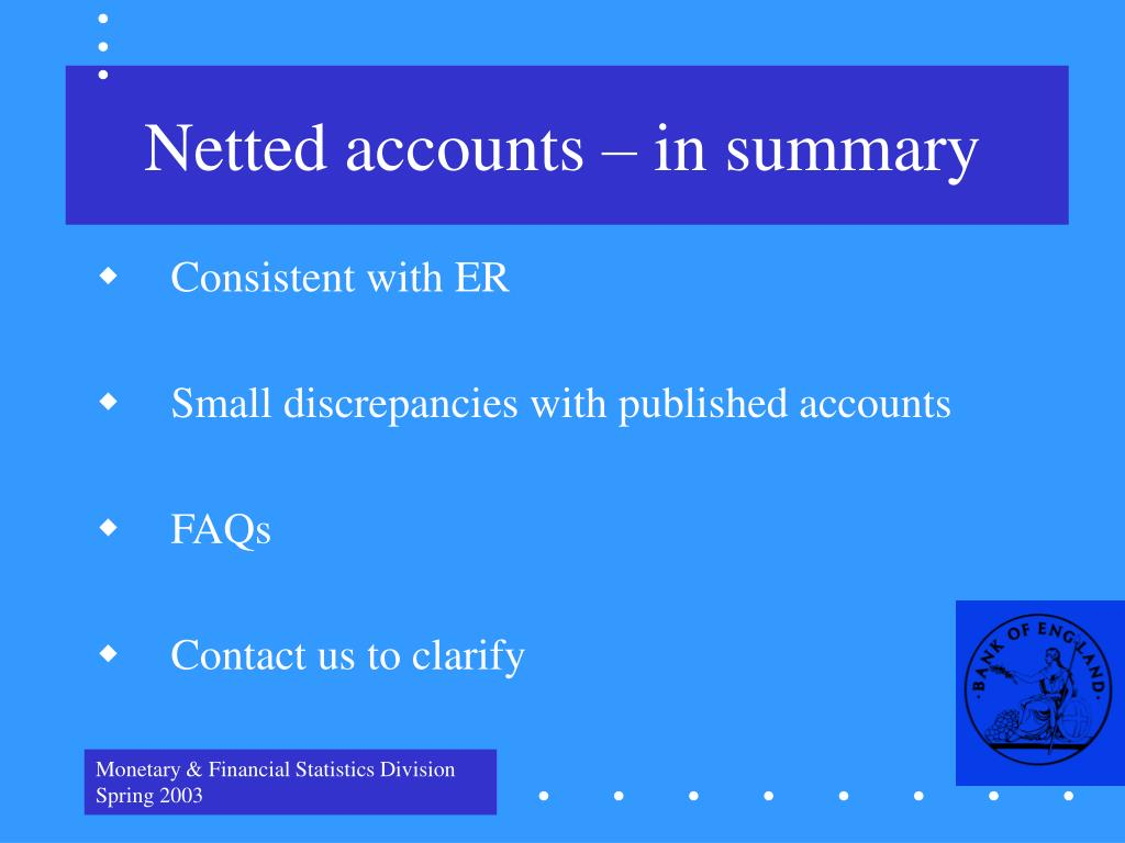 Netted accounts – in summary