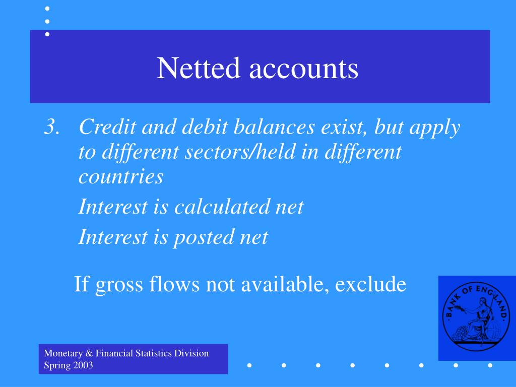 Netted accounts