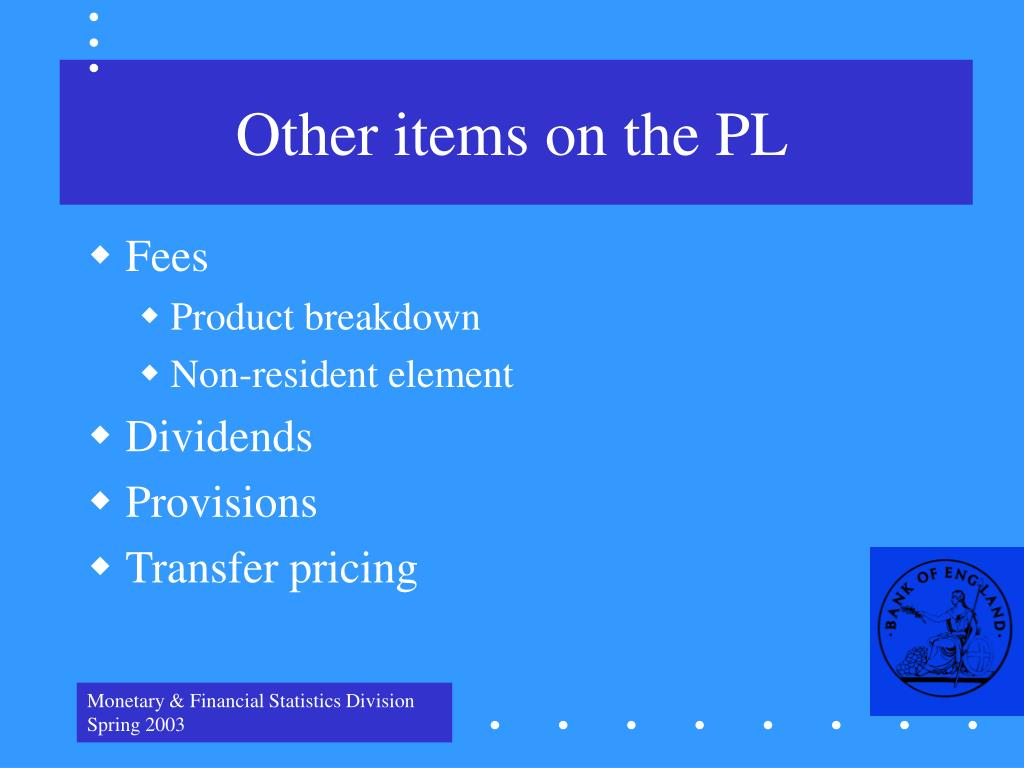 Other items on the PL