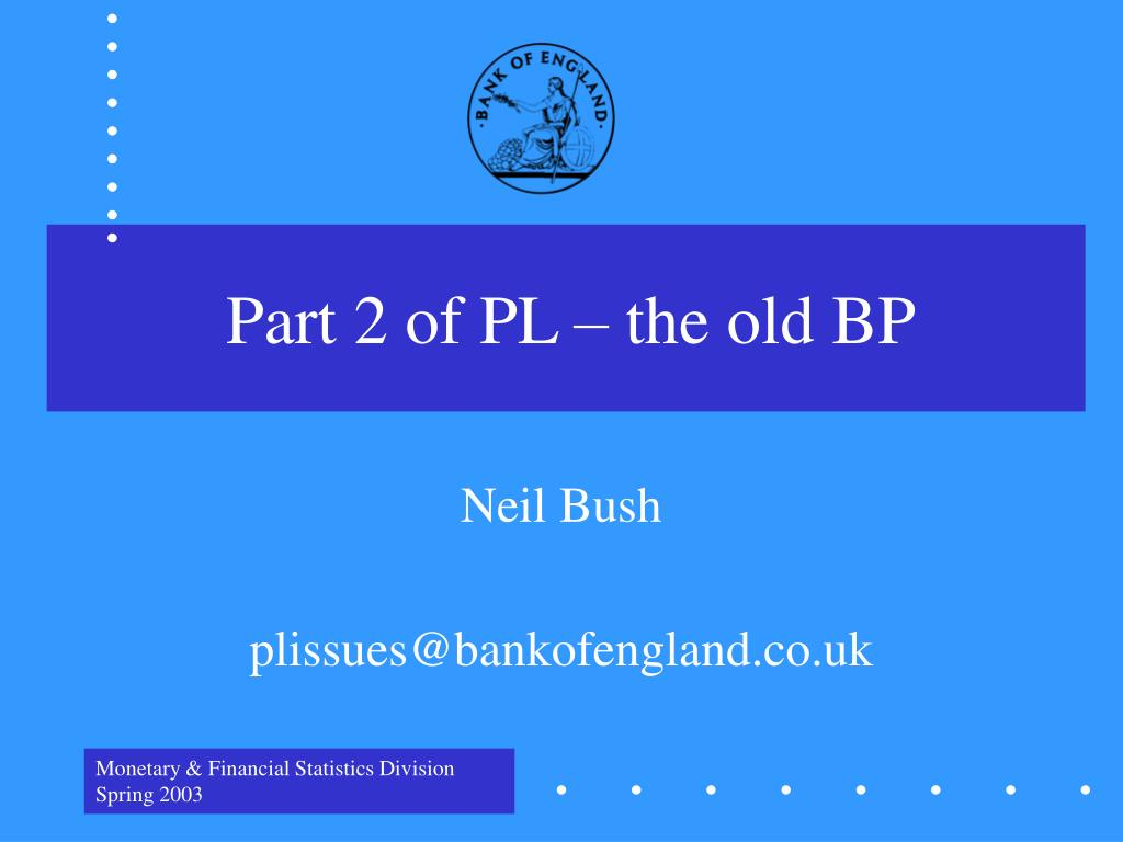 Part 2 of PL – the old BP