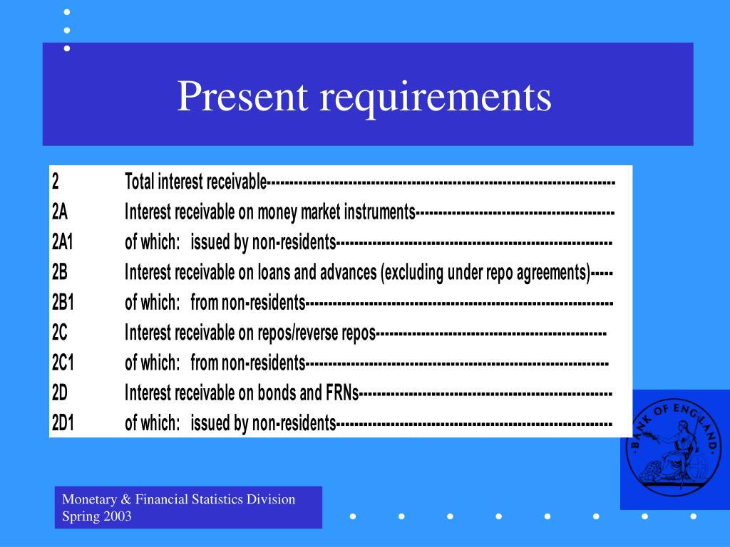 Present requirements