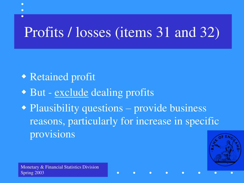 Profits / losses (items 31 and 32)