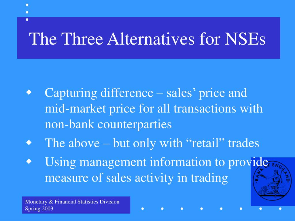 The Three Alternatives for NSEs