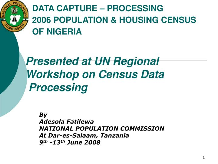 By adesola fatilewa national population commission at dar es salaam tanzania 9 th 13 th june 2008 l.jpg