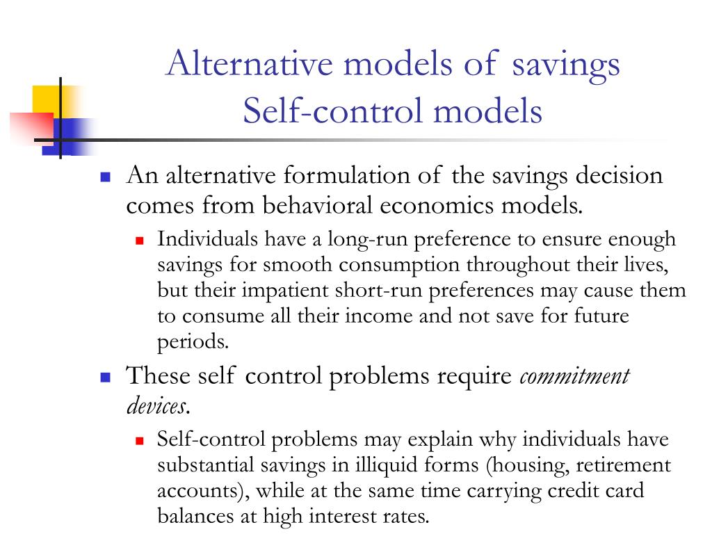 Alternative models of savings