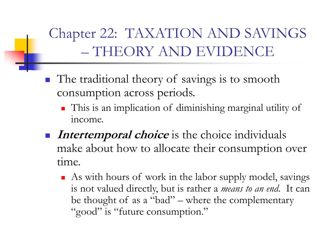 Chapter 22:  TAXATION AND SAVINGS – THEORY AND EVIDENCE