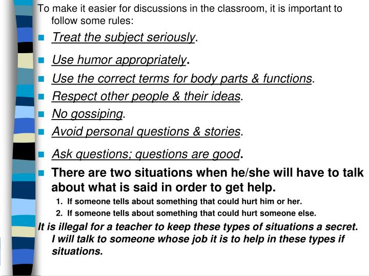 To make it easier for discussions in the classroom, it is important to follow some rules: