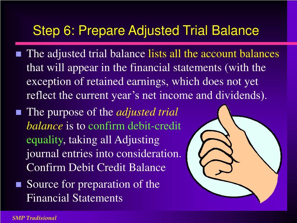 Step 6: Prepare Adjusted Trial Balance