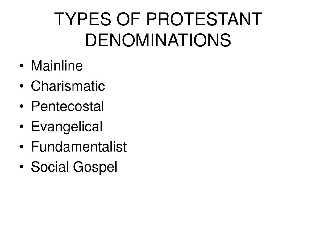 TYPES OF PROTESTANT DENOMINATIONS