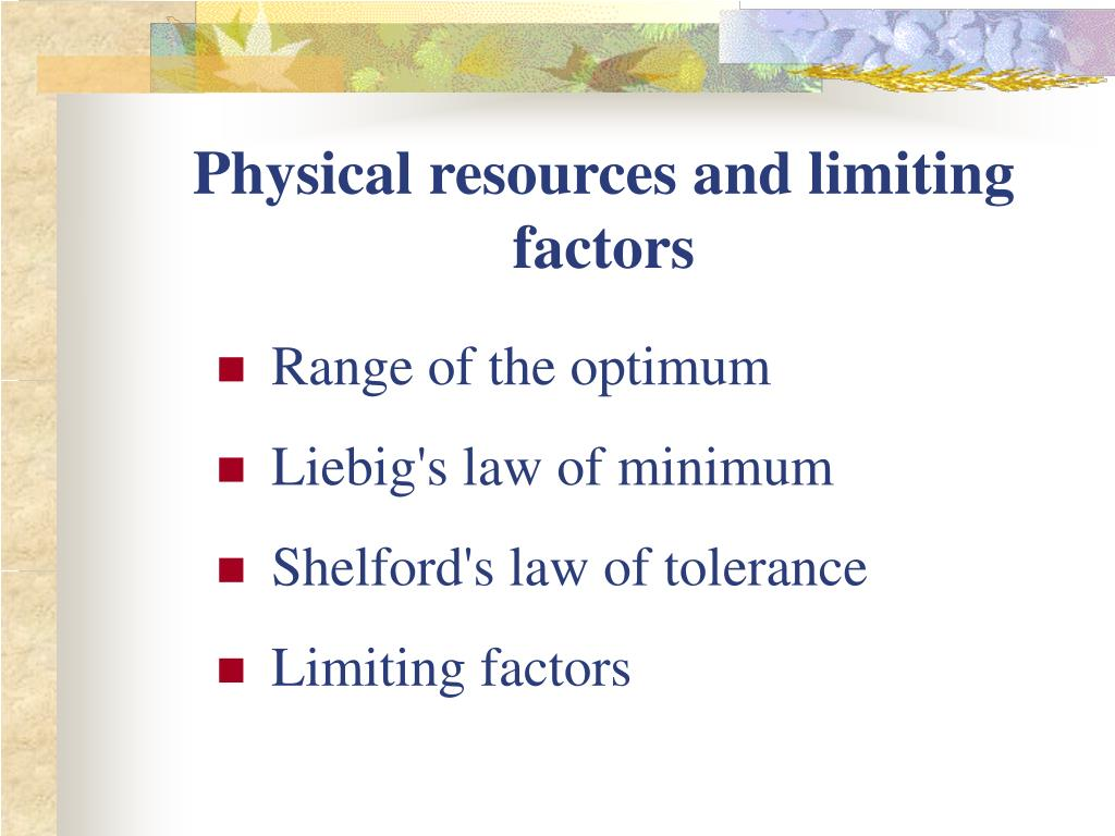 Physical resources and limiting factors