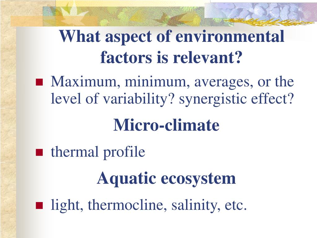 What aspect of environmental factors is relevant?