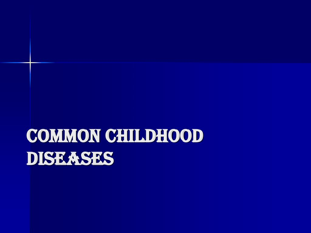 PPT - Common Childhood Diseases PowerPoint Presentation ...