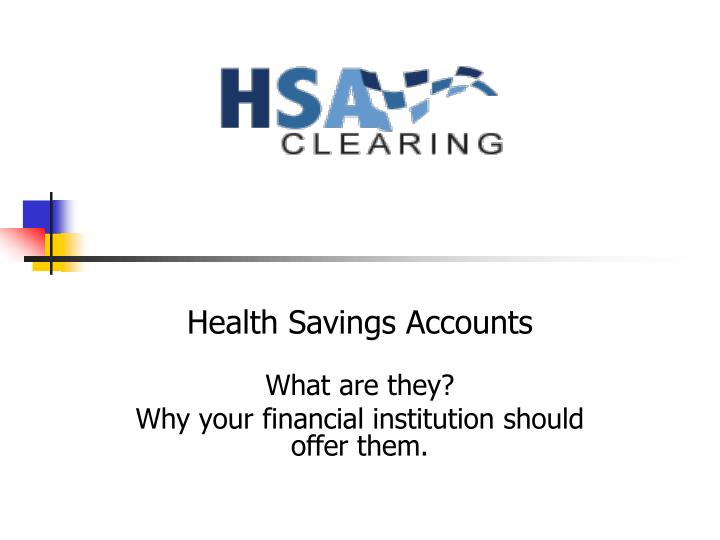 Health savings accounts what are they why your financial institution should offer them