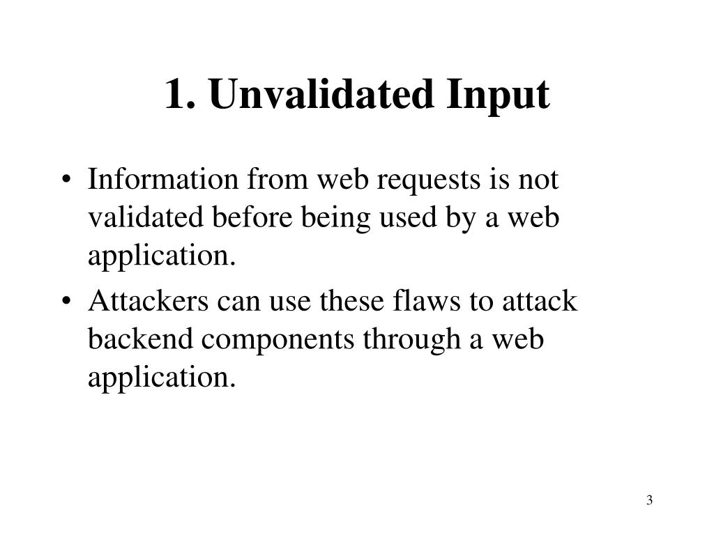 1. Unvalidated Input