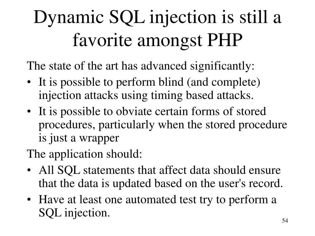 Dynamic SQL injection is still a favorite amongst PHP