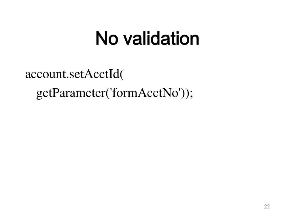 No validation
