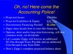 oh no here come the accounting police