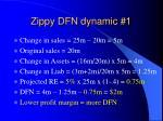 zippy dfn dynamic 1