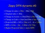 zippy dfn dynamic 3