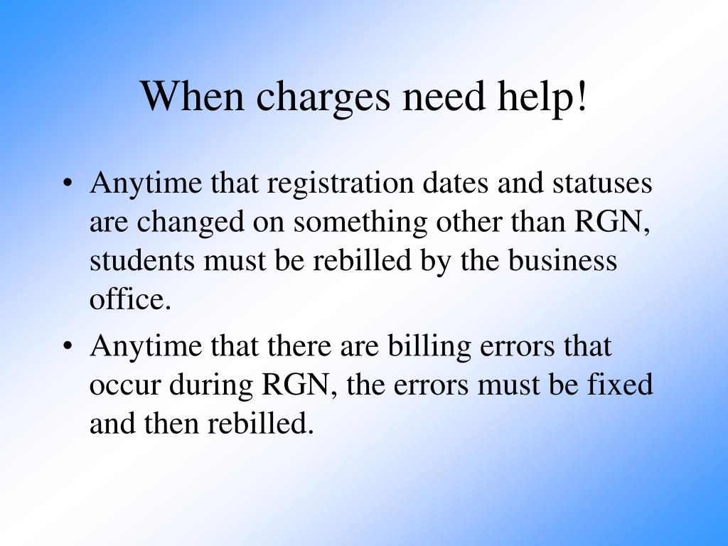 When charges need help!