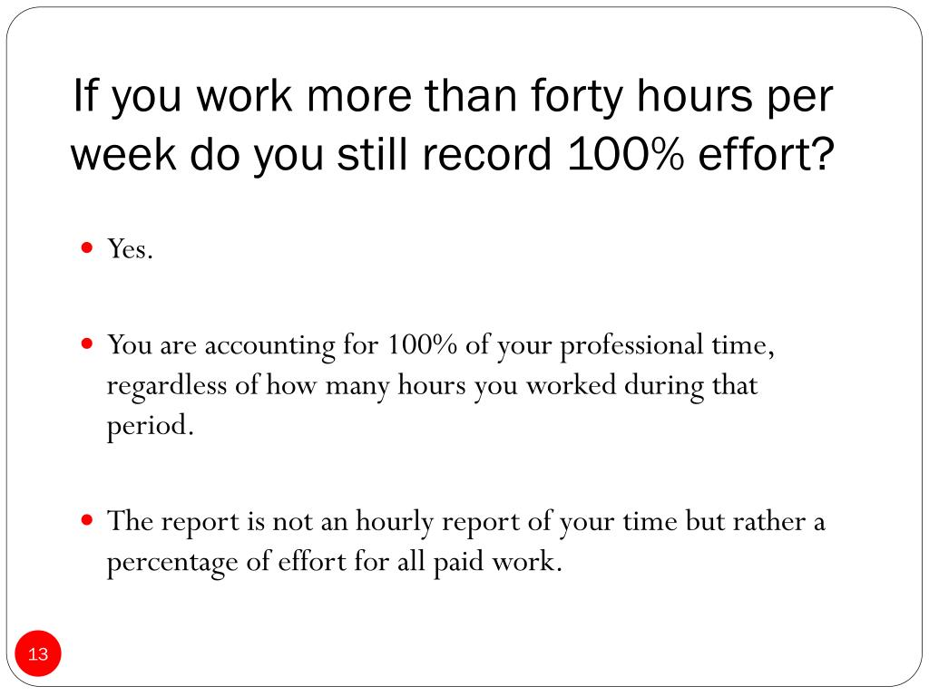 If you work more than forty hours per week do you still record 100% effort?