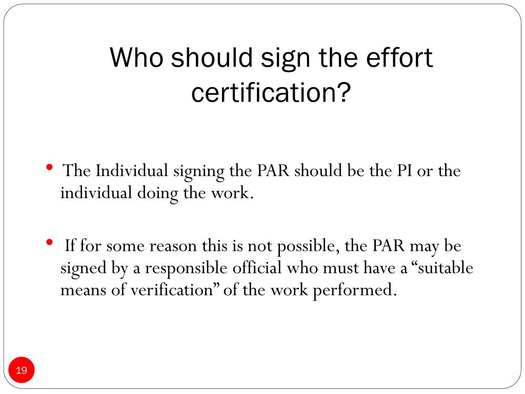 Who should sign the effort certification?