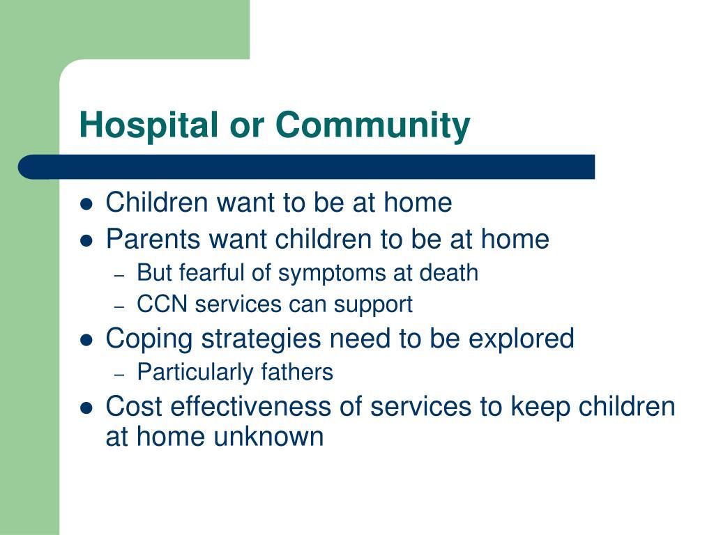 Hospital or Community