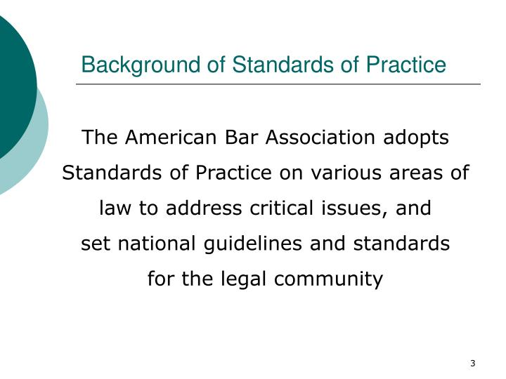 Background of standards of practice