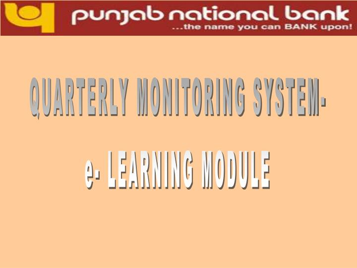 QUARTERLY MONITORING SYSTEM-