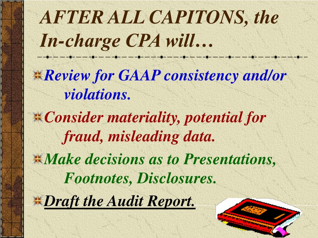 AFTER ALL CAPITONS, the In-charge CPA will…