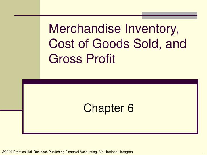 Merchandise inventory cost of goods sold and gross profit