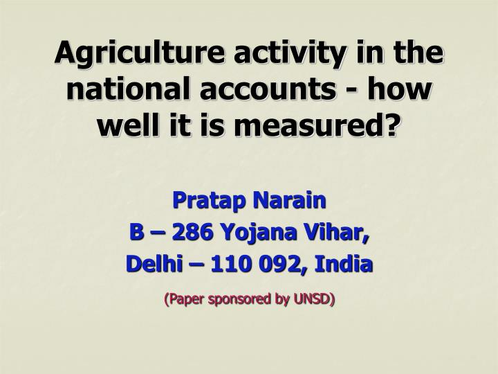 Agriculture activity in the national accounts how well it is measured