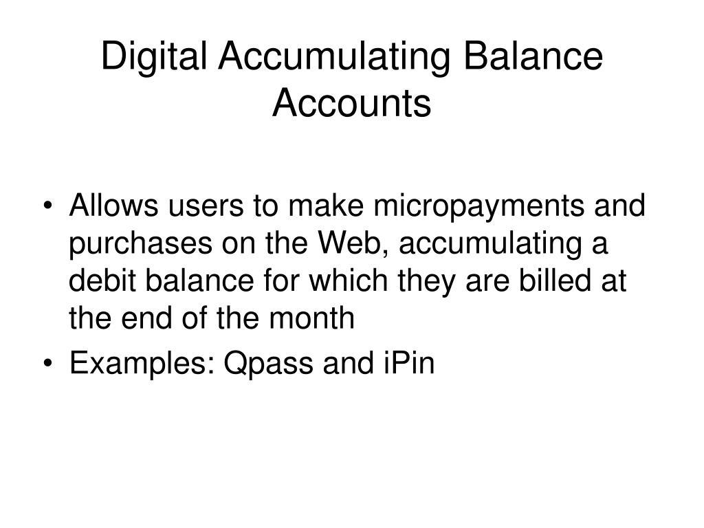 Digital Accumulating Balance Accounts
