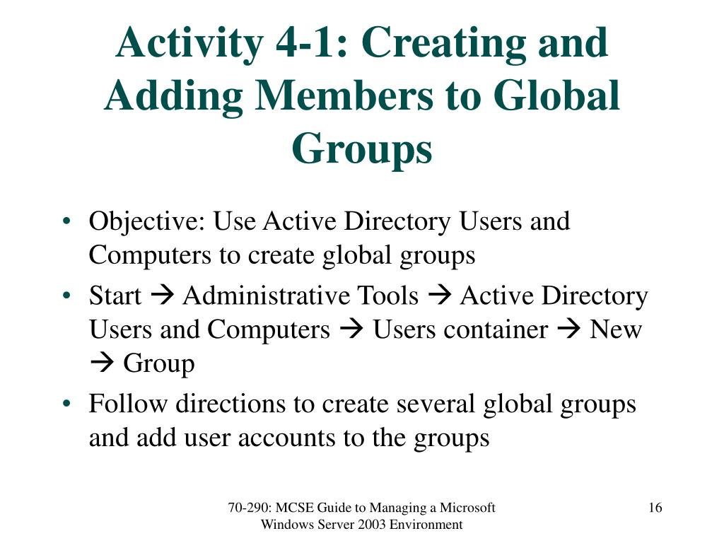 Activity 4-1: Creating and Adding Members to Global Groups
