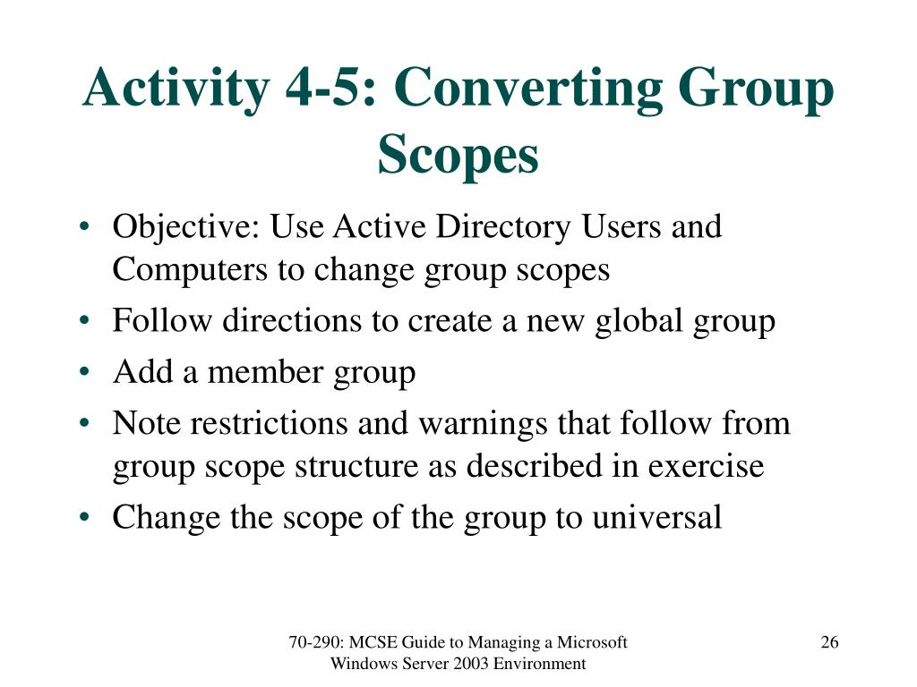 Activity 4-5: Converting Group Scopes