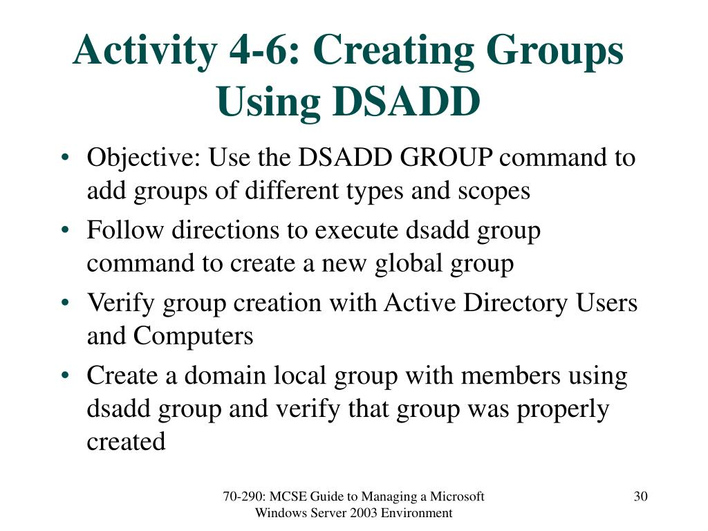 Activity 4-6: Creating Groups Using DSADD
