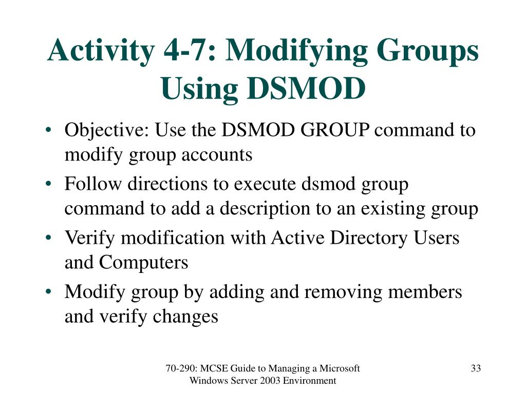 Activity 4-7: Modifying Groups Using DSMOD