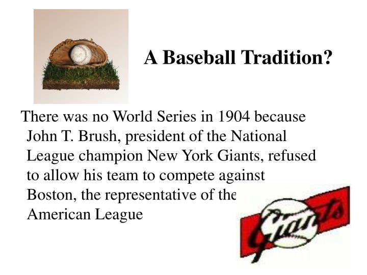 A Baseball Tradition?
