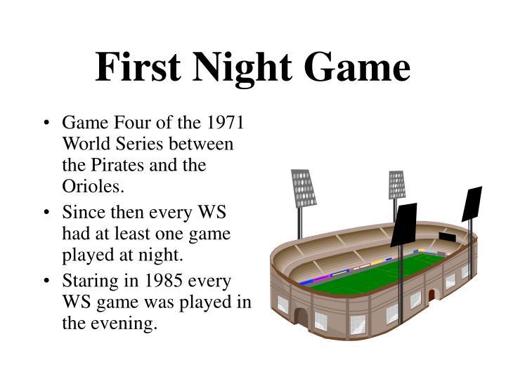 First Night Game