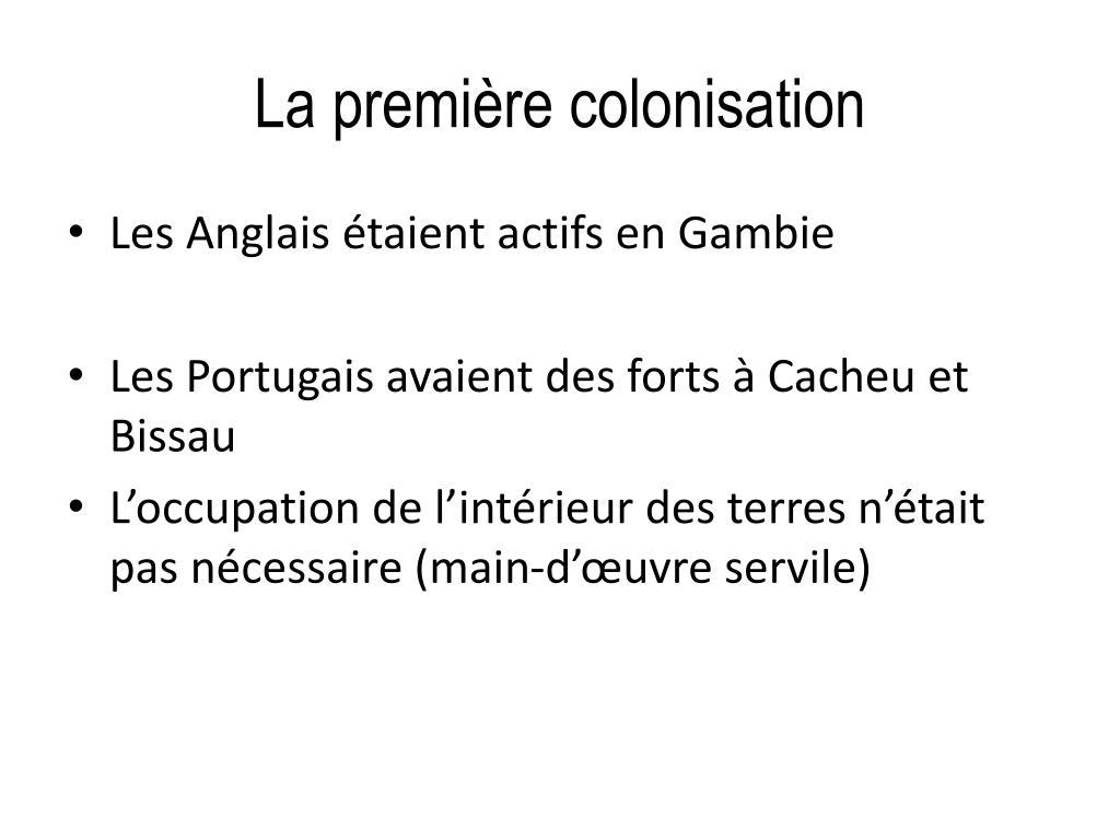 La première colonisation