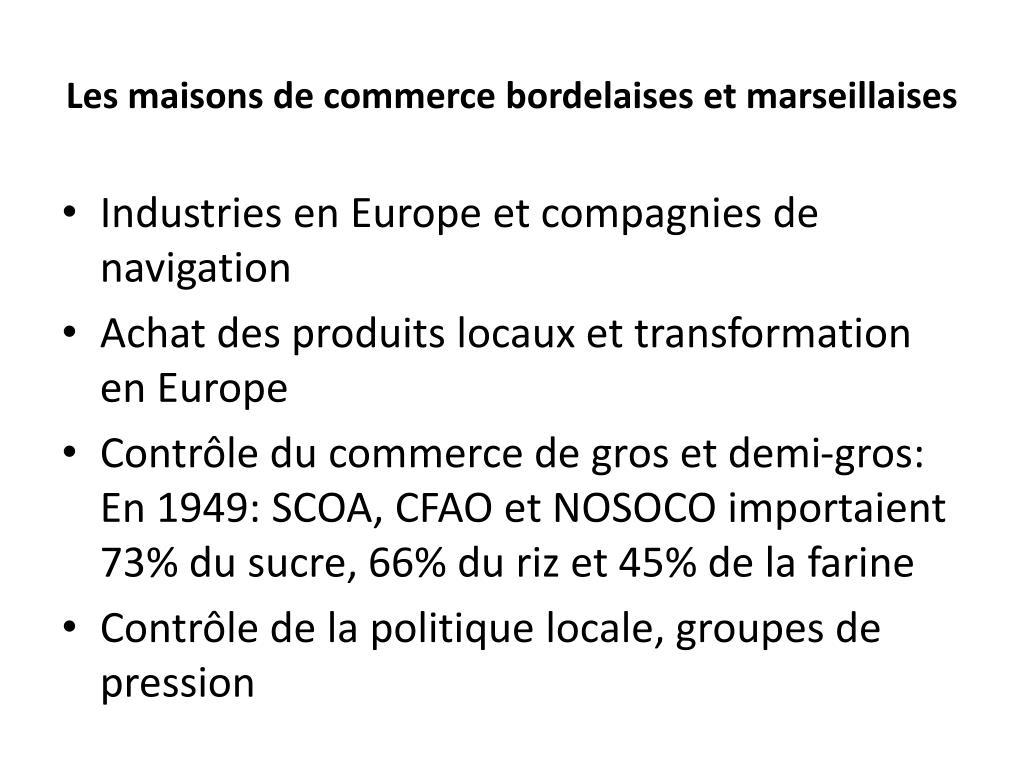 Les maisons de commerce bordelaises et marseillaises