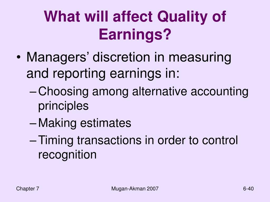 What will affect Quality of Earnings?