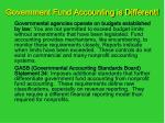 government fund accounting is different1