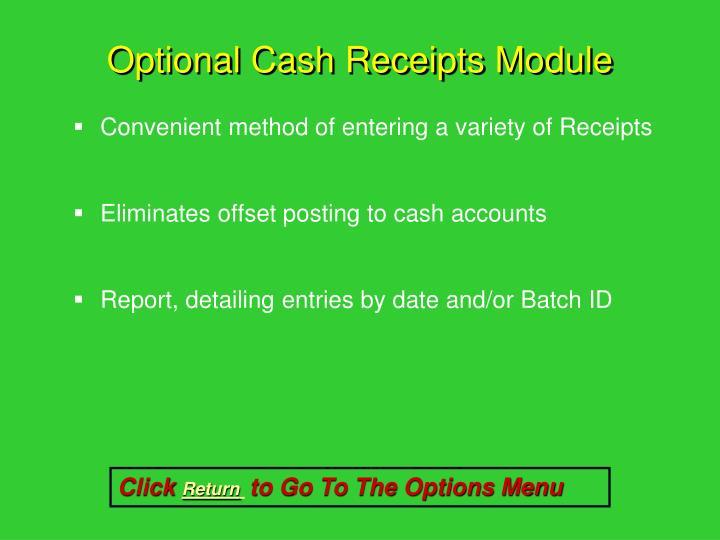 Optional Cash Receipts Module
