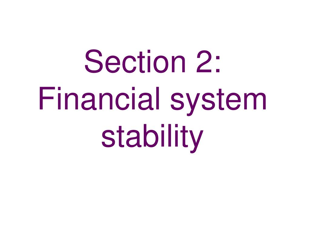 section 2 financial system stability