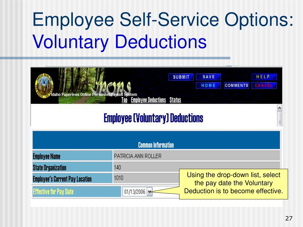 Using the drop-down list, select the pay date the Voluntary Deduction is to become effective.