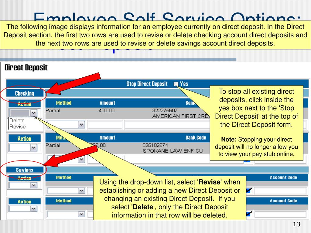 The following image displays information for an employee currently on direct deposit. In the Direct Deposit section, the first two rows are used to revise or delete checking account direct deposits and the next two rows are used to revise or delete savings account direct deposits.