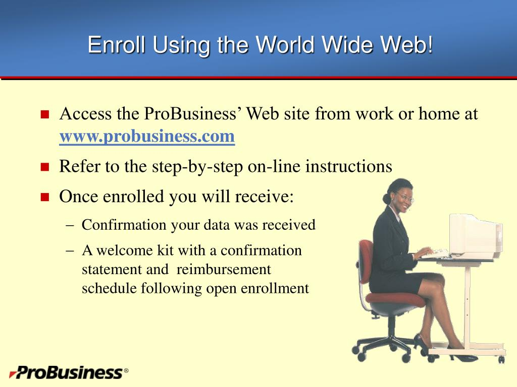 Enroll Using the World Wide Web!