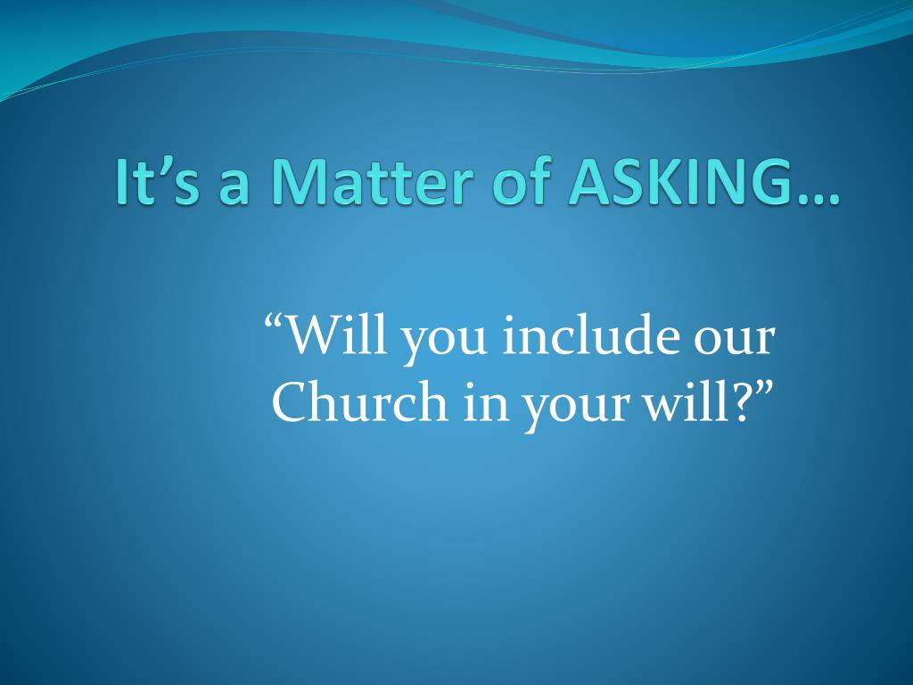 It's a Matter of ASKING…